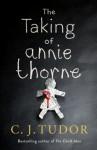The Taking of Annie Thorne - C.J. Tudor