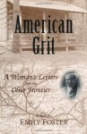 American Grit: A Woman's Letters from the Ohio Frontier (Ohio River Valley Series) - Emily Foster