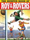 The Bumper Book of Roy of the Rovers - David Leach, Frank S. Pepper
