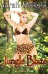 Amazon Chronicles: Jungle Blaze - Sarah Makela, Sarah Mäkelä