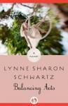 Balancing Acts: A Novel - Lynne Sharon Schwartz