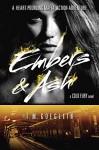Embers & Ash (A Cold Fury Novel) - T.M. Goeglein