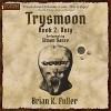 Duty: The Trysmoon Saga, Book 2 - Podium Publishing, Brian K Fuller, Simon Vance