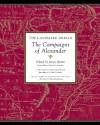 The Landmark Arrian: The Campaigns of Alexander - Arrian, Robert B. Strassler, James Romm
