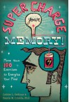 Supercharge Your Memory!: More than 100 Exercises to Energize Your Mind - Corinne L. Gediman, Francis M. Crinella