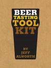 Beer Tasting Toolkit [With 4 Notepads] - Jeff Alworth