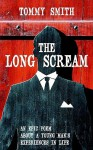 The Long Scream: An Epic Poem about a Young Man's Experiences in Life - Tommy Smith