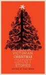 The Valancourt Book of Victorian Christmas Ghost Stories - Sir Walter Scott, Arthur Conan Doyle, Tara Moore
