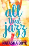 All That Jazz - Natasha Boyd