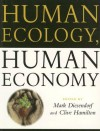Human Ecology, Human Economy: Ideas for an Ecologically Sustainable Future - Clive Hamilton, Mark Diesendorf