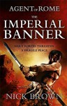 The Imperial Banner: Agent of Rome 2 by Nick Brown (28-Mar-2013) Paperback - Nick Brown