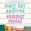 Summer Rental - Mary Kay Andrews, Isabel Keating