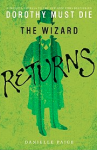 The Wizard Returns (Dorothy Must Die) - Danielle Paige