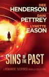 Sins of the Past - Dee Henderson, Lynette Eason, Dani Pettrey