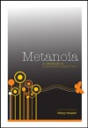 Metanoia - A Transformational Change of Heart - Betsy Chasse, Cate Montana, Ri Stewart