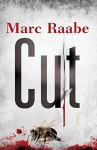 Cut: The serial killer thriller that took Europe by storm - Marc Raabe