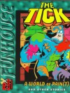 The Tick: A World of Pain(T) and Other Stories (Fox Funhouse) - Dwayne McDuffie, Rurik Tyler