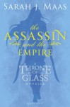 The Assassin and the Empire - Sarah J. Maas