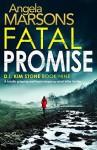 Fatal Promise (D.I. Kim Stone #9) - Angela Marsons