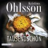 Tausendschön - Kristina Ohlsson, Uve Teschner, Deutschland Random House Audio
