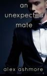 An Unexpected Mate (Gay Werewolf Shifter Mates - An M/M Billionaire Romance) - Alex Ashmore