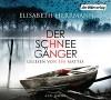 Der Schneegänger: Kriminalroman - Elisabeth Herrmann, Eva Mattes