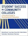 Student Success in Community Colleges: A Practical Guide to Developmental Education - Deborah J. Boroch, Laura Lee Hope, Robert Johnstone, Bruce Smith, Rose Asera, Robert S. Gabriner, Pamela M. Mery
