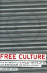 Free Culture: How Big Media Uses Technology and the Law to Lock Down Culture and Control Creativity - Lawrence Lessig