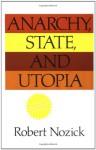 Anarchy, State, and Utopia - Robert Nozick