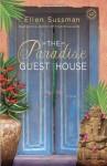 The Paradise Guest House - Ellen Sussman