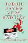 Bobbie Faye's Very (very, very, very) Bad Day - Toni McGee Causey