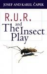 R.U.R. and The Insect Play - Josef Čapek, Karel Čapek