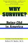 Why Survive?: Being Old in America - Robert N. Butler