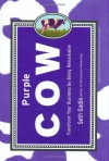 Purple Cow: Transform Your Business by Being Remarkable - Seth Godin