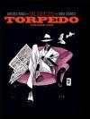 Torpedo Volume 1 - Enrique Sánchez Abulí, Jordi Bernet, Alex Toth