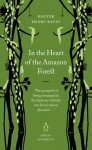 In the Heart of the Amazon Forest (Penguin Great Journeys) - Walter Henry Bates, Henry Walter Bates