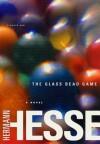 The Glass Bead Game: (Magister Ludi) A Novel - Hermann Hesse