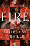 The Fire: A Novel - Katherine Neville