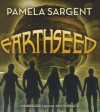 Earthseed (Seed Trilogy #1) - Pamela Sargent, Amy Rubinate