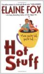 Hot Stuff - Elaine Fox