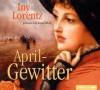 Aprilgewitter - Iny Lorentz, Anne Moll