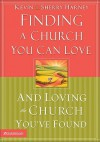 Finding a Church You Can Love and Loving the Church You've Found - Kevin G. Harney, Sherry Harney