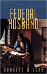 Federal Husband - Douglas Wilson