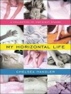 My Horizontal Life: A Collection of One-Night Stands - Chelsea Handler, Cassandra Campbell