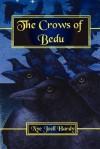 The Crows Of Bedu - Nye Joell Hardy