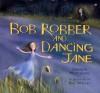 Bob Robber and Dancing Jane - Andrew Mathews, Bee Willey
