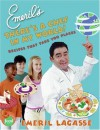 Emeril's There's a Chef in My World!: Recipes That Take You Places - Emeril Lagasse, Charles Yuen, Quentin Bacon