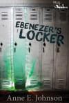 Ebenezer's Locker - Anne E. Johnson