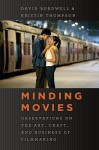 Minding Movies: Observations on the Art, Craft, and Business of Filmmaking - David Bordwell, Kristin Thompson