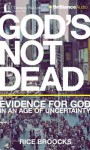God's Not Dead: Evidence for God in an Age of Uncertainty - Rice Broocks